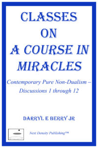 Classes on ACIM Front Cover - Darryl E Berry Jr